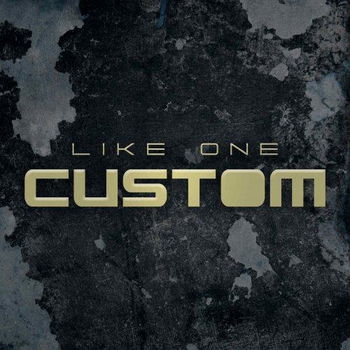 Like one Custom